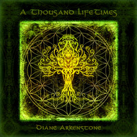 Diane Arkenstone - A Thousand Lifetimes