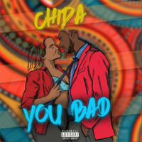Chida - You Bad (Explicit)