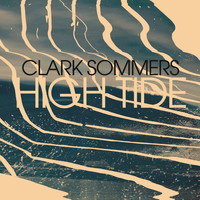 Clark Sommers - High Tide