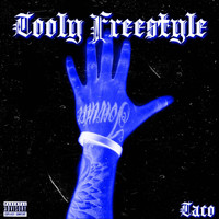 Taco - Tooly Freestyle (Explicit)