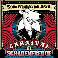 Screeching Weasel - Carnival of Schadenfreude