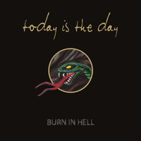 Today Is The Day - Burn In Hell