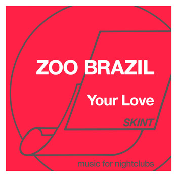 Zoo Brazil - Your Love