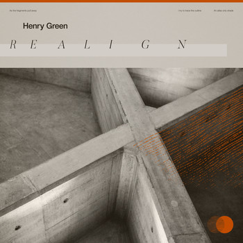 Henry Green - Realign