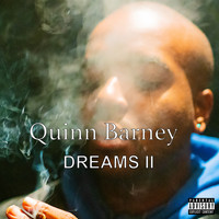 Quinn Barney - Dreams II (Explicit)