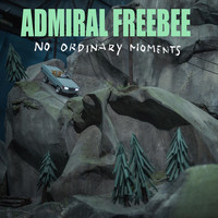 Admiral Freebee - No Ordinary Moments