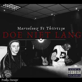 Marvelouz - Doe Niet Lang (feat. Thiirt13n) (Explicit)