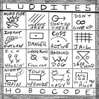 The Luddites - Hobo Code
