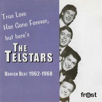 The Telstars - True Love Has Gone Forever, But Here's the Telstars