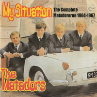 The Matadors - My Situation (The Complete Matadorerne 1964-1967)