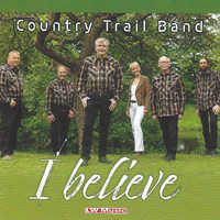 Country Trail Band - I Believe