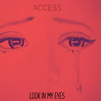 Access - Look In My Eyes (Explicit)