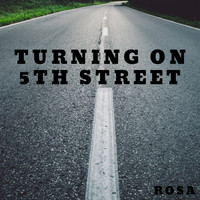 Rosa - Turning on 5th Street (Explicit)