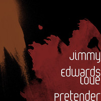 Jimmy Edwards - Love Pretender