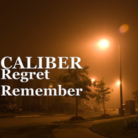 Caliber - Regret Remember
