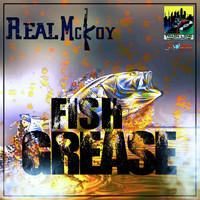 Real McKoy - Fish Grease (Explicit)