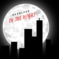 Revolver - In the Night