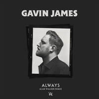Gavin James - Always (Alan Walker Remix)