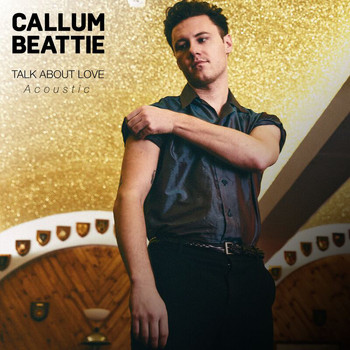 Callum Beattie - Talk About Love (Acoustic [Explicit])