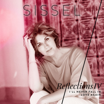 Sissel - I´ll Never Fall in Love Again