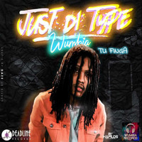 Wumbia & Tu Finga - Just Di Type