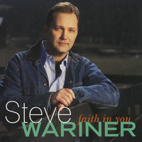 Steve Wariner - Faith In You