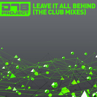 DT8 Project - Leave It All Behind (The Club Mixes)