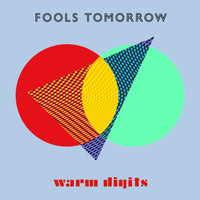 Warm Digits - Fools Tomorrow (feat. Paul Smith)