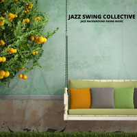 Jazz Swing Collective - Jazz Background Swing Music