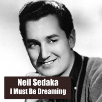Neil Sedaka - I Must Be Dreaming 1961