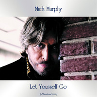 Mark Murphy - Let Yourself Go (Remastered 2020)