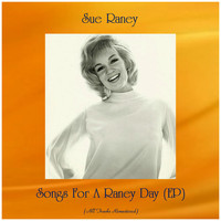 Sue Raney - Songs for a Raney Day (Ep) (All Tracks Remastered)