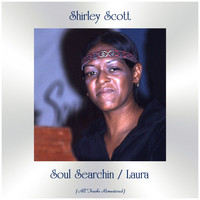 Shirley Scott - Soul Searchin / Laura (All Tracks Remastered)