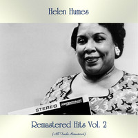 Helen Humes - Remastered Hits Vol. 2 (All Tracks Remastered)