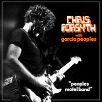 Chris Forsyth - Peoples Motel Band