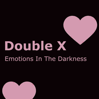 Double X - Emotions in the Darkness