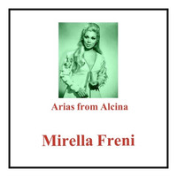 Mirella Freni - Arias from Alcina