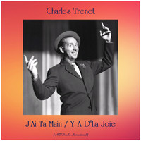 Charles Trenet - J'Ai Ta Main / Y A D'La Joie (All Tracks Remastered)