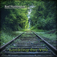 Rod Washington - Looking for You