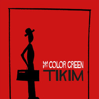 The Color Green - Tikim