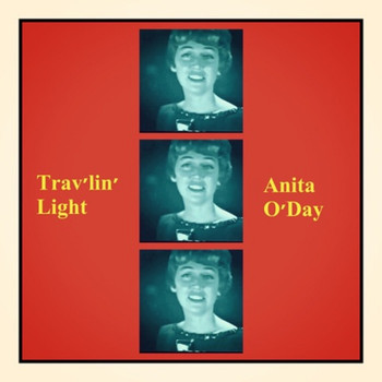 Anita O'Day - Trav'lin' Light (Explicit)