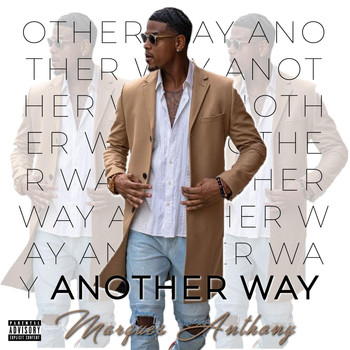 Marques Anthony - Another Way (Explicit)