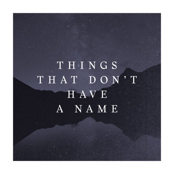 The Company Of Men - Things That Don't Have A Name