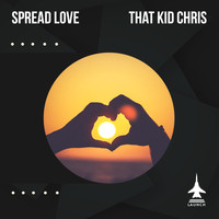 That Kid Chris - Spread Love