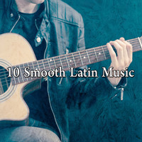 Instrumental - 10 Smooth Latin Music