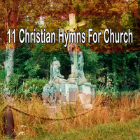 Traditional - 11 Christian Hymns for Church (Explicit)