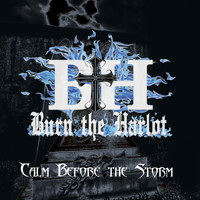 Burn The Harlot - Calm Before the Storm