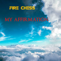 Fire Chess / - My Affirmation