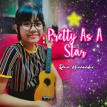 Rain Hernandez / - Pretty As A Star