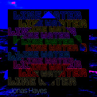 Jonas Hayes - Like Water